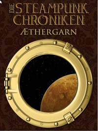 Steampunk-Chroniken: Æther­garn