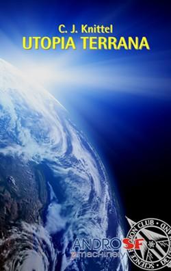 Neuerscheinung: C. J. Knittel – Utopia Terrana