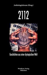 2112. Geschichten aus einer dystopischen Wel
