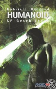 """Neu: Gabriele Behrend, """"Humanoid"""""""