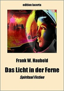 """Gratis: Frank W. Haubold, """"Das Licht in der Ferne"""""""