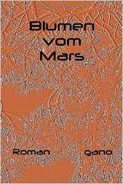 Gabriele Nolte - Blumen vom Mars